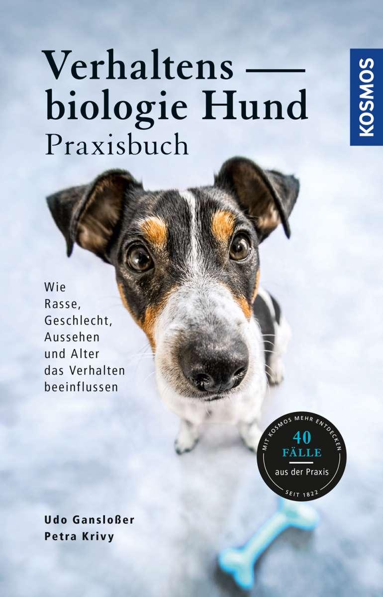 Verhaltensbiologie Hund - Praxisbuch. Wie Rasse, Geschlecht, Aussehen und Alter das Verhalten beeinflussen