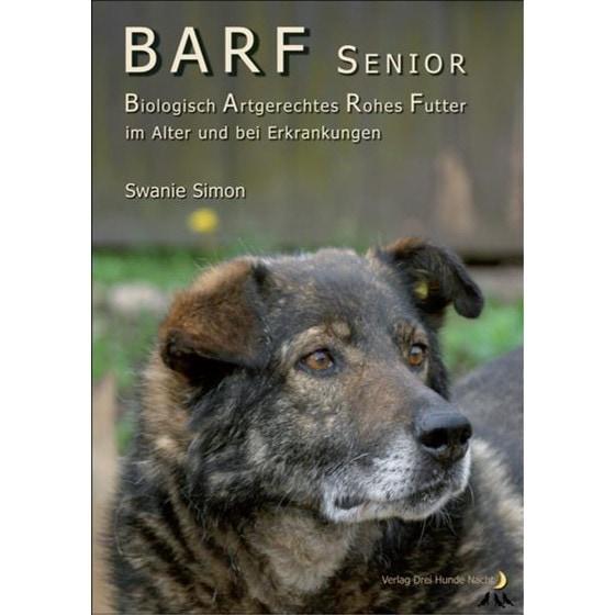 BARF SENIOR - Biologisch Artgerechtes Rohes Futter im Alter und bei Erkrankung