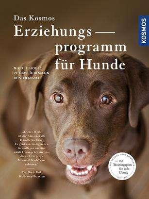 Das Kosmos Erziehungsprogramm für Hunde. Mit Trainingsplan für jede Übung