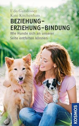 Beziehung - Erziehung - Bindung. Forschung im Dienst des Mensch-Hund-Teams