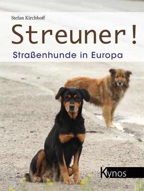 Streuner! Straßenhunde in Europa